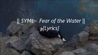 syml fear of the water lyrics