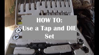 HOW TO Use a Tap and Die Set - 3 EASY STEPS