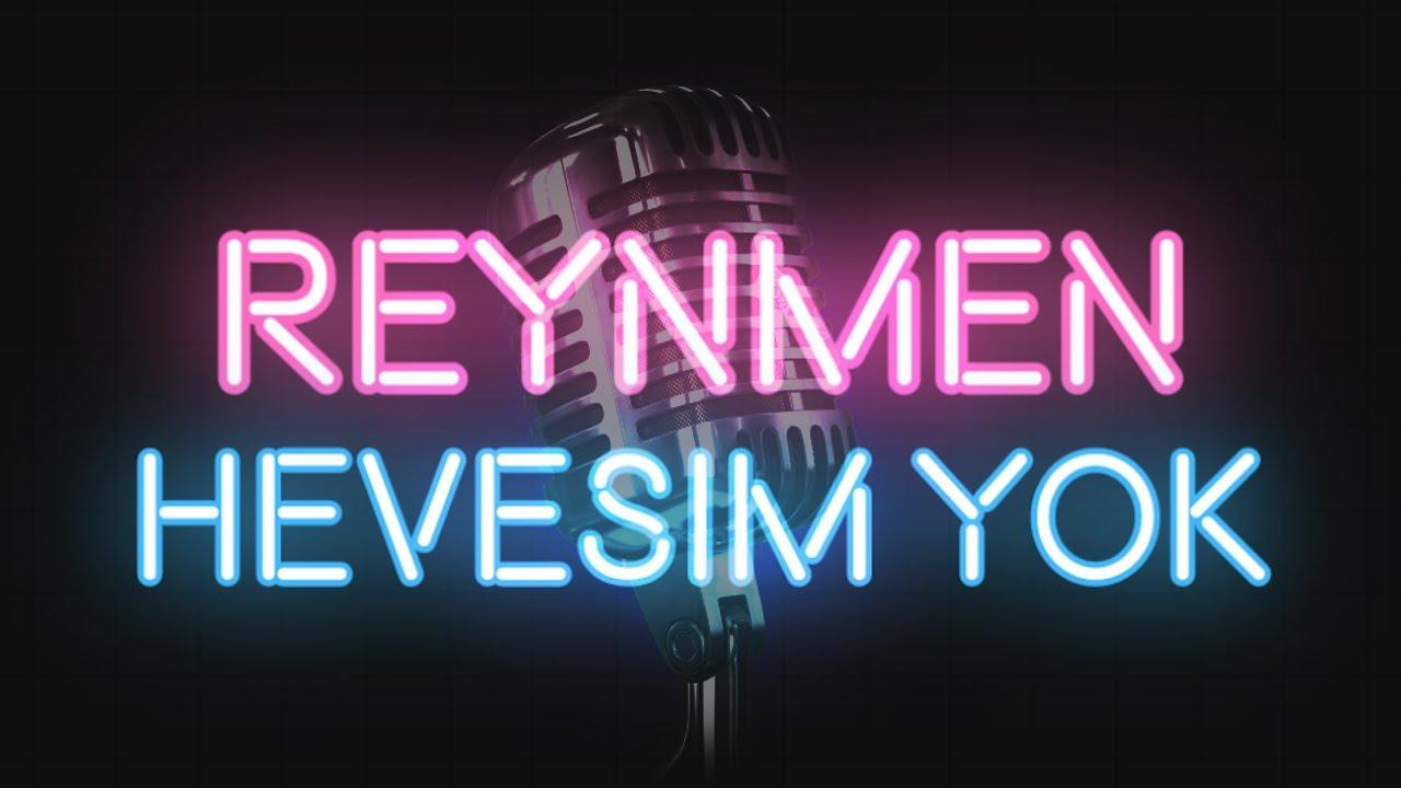 Reynmen Hevesim Yok Karaoke Sozleri Lyrics Youtube