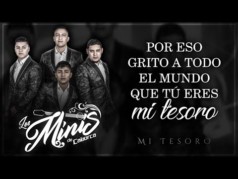 (LETRA) ¨MI TESORO¨ - Los Minis de Caborca (Lyric Video)