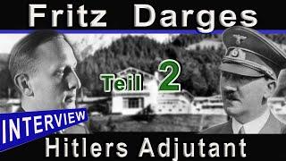 INTERVIEW MIT ADOLF HITLERS ADJUTANTEN - DEM RITTERKREUZTRÄGER FRITZ DARGES - TEIL 2