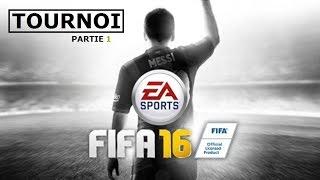 FIFA 16 --- Tournoi - PARTIE 1
