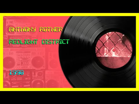 🔴🔴 Anthony Rother - Redlight District [1998]