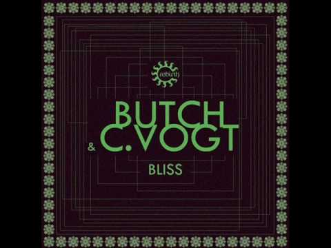 Butch & C. Vogt - Bliss (Original Mix)