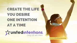 Learn How To Create Positive Intentions with UnitedIntentions.org