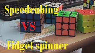 Fidget Spinner VS Speedcubing :P