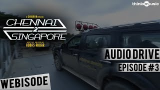 Chennai 2 Singapore CrazyAudio Drive Mission Myanmar - Webisode 3