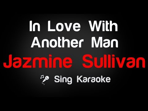 Jazmine Sullivan - In Love With Another Man Karaoke Lyrics