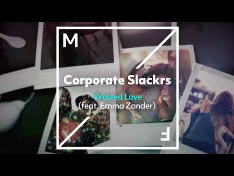 Corporate Slackrs feat. Emma Zander - Wasted Love