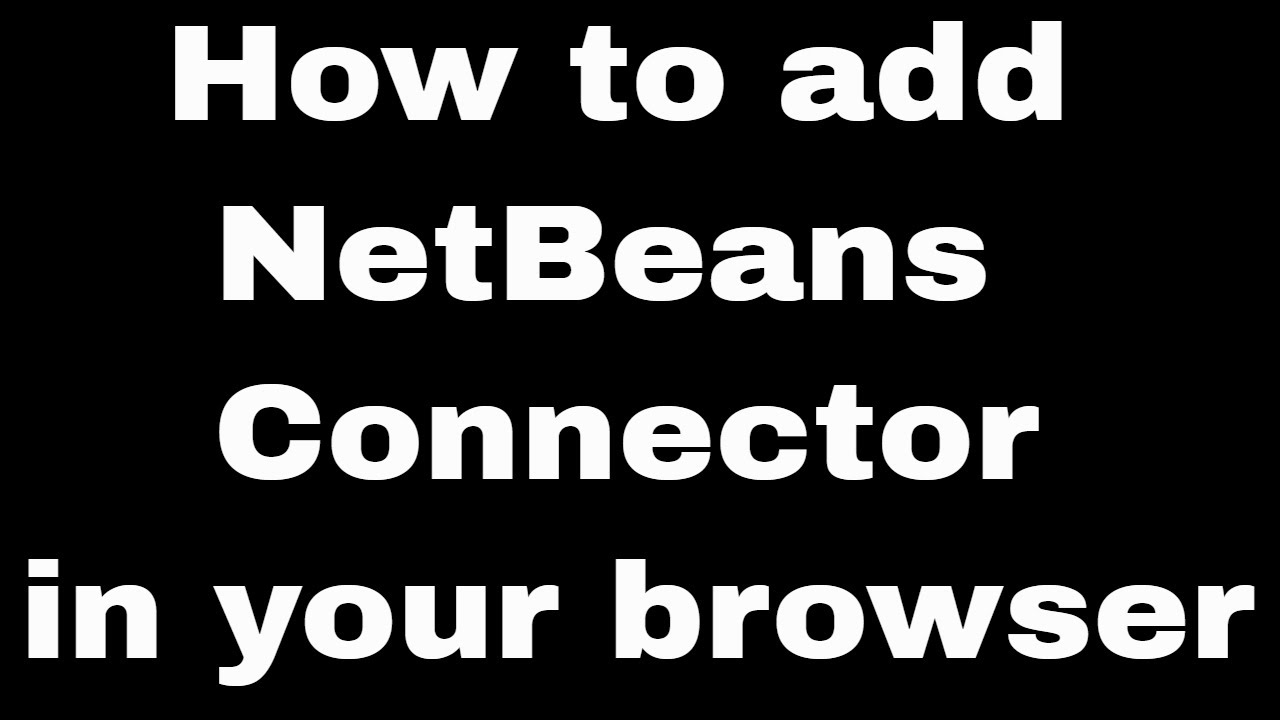 How to add NetBeans Connector in your browser | netBeans connector chrome