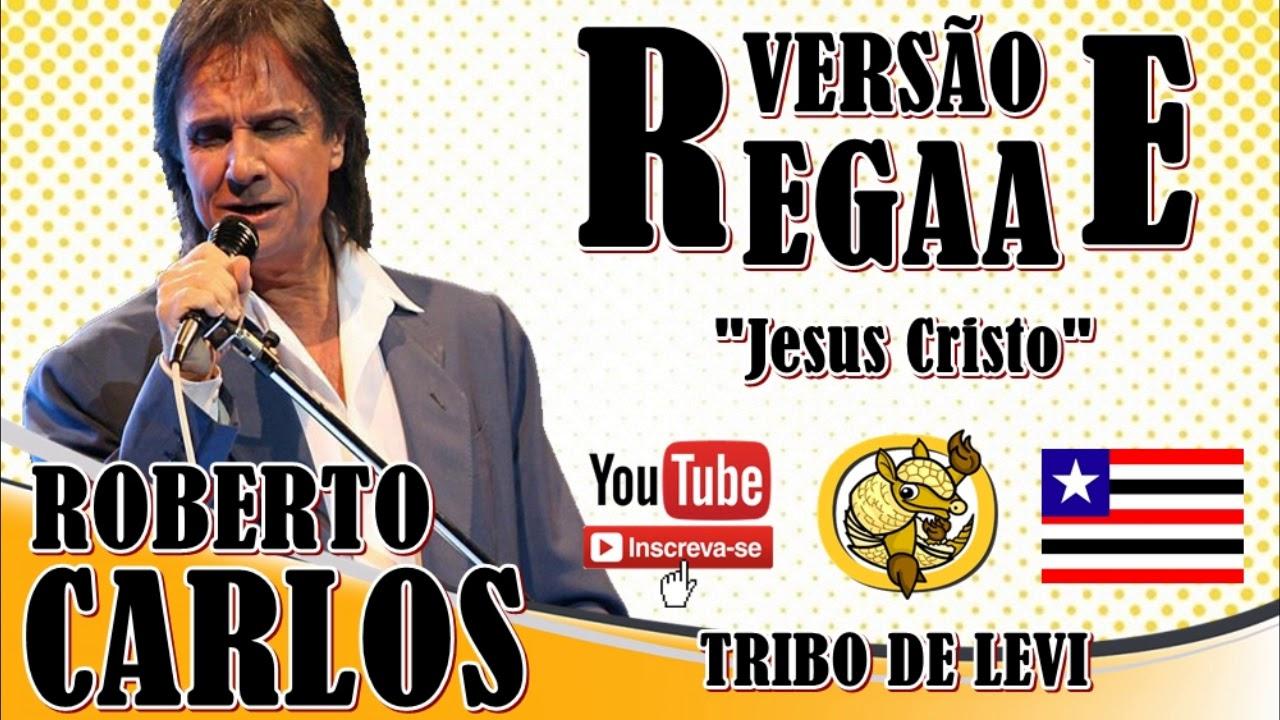 Jesus Cristo * Versão Reggae Gospel * ( Roberto Carlos )