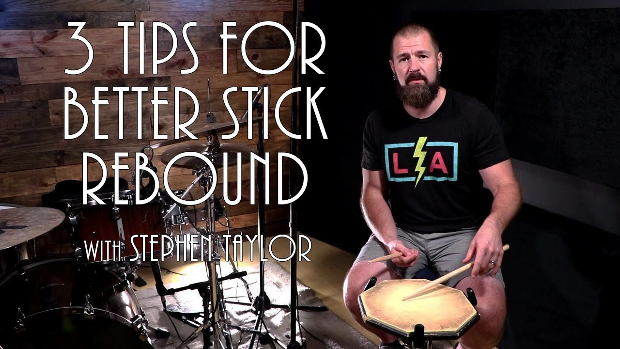 3 Tips For Better Stick Rebound – Drum Lesson (Stephen Taylor)