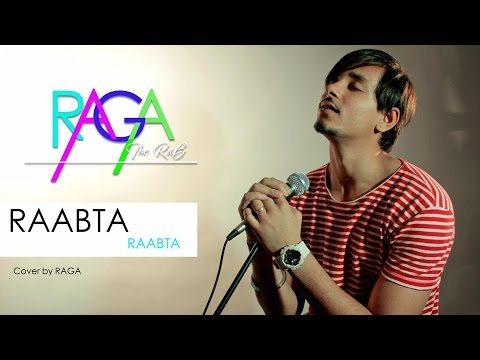 Raabta Title Song | Arijit Singh | Cover By Raga
