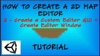 2 how to create a 2d map editor in unity create custom editor gui create editor window c