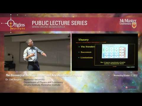 Dr. Cliff Burgess - The Discovery of the Higgs Boson - and New Directions in Physics