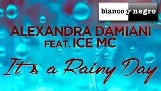 Alexandra Damiani Feat. Ice MC - It's A Rainy Day image