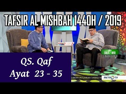 1440h Surat 50 Qaf Ayat 23 35 Tafsir Al Misbah Metrotv