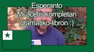 Esperanto - Mi aĉetis kompletan gramatiko-libron :)
