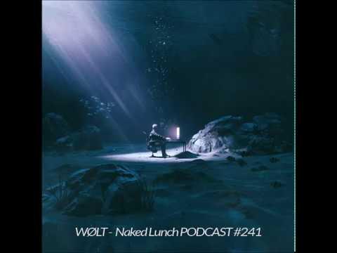 WØLT - Naked Lunch Podcast_ 241