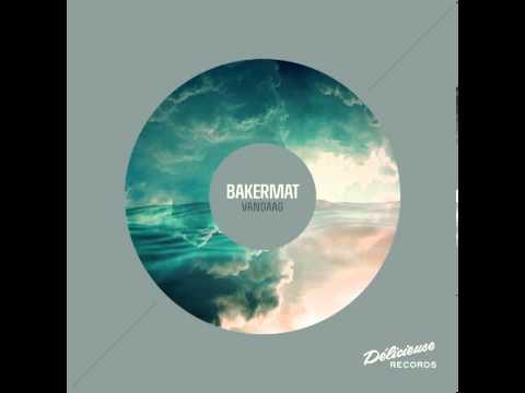 Bakermat - Vandaag [Radio Edit]