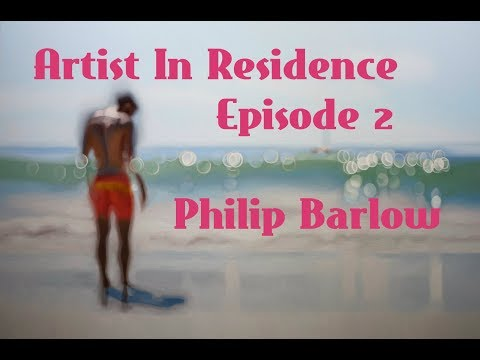 Artist In Residence - South African Painter Philip Barlow