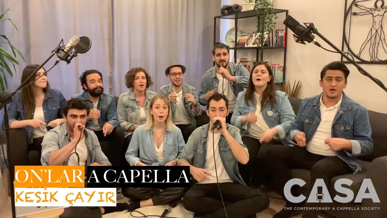 Kesik Çayır - On'lar A Capella [CANLI PERFORMANS]