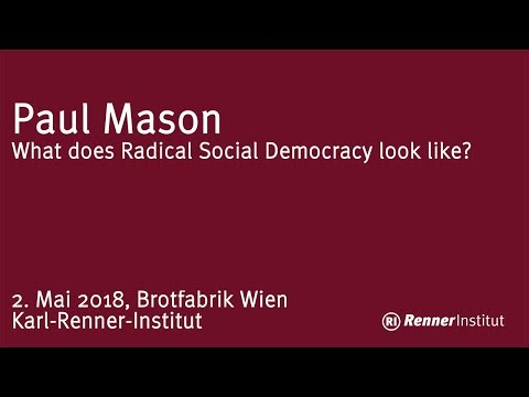 Paul Mason: What does radical social democracy look like?