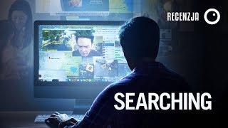 Searching - kryminał z perspektywy pulpitu komputera? Recenzja #417