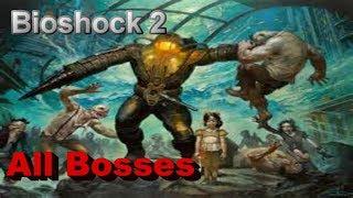 Bioshock 2 All Bosses Xbox 360