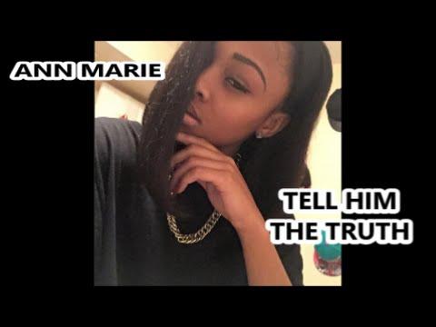 Ann Marie - Tell Him The Truth Remake