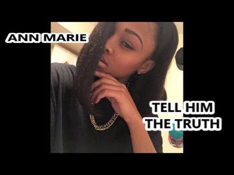 Ann Marie - Tell Him The Truth Remake