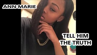 Ann Marie - Tell Him The Truth remake (Women Cheat Too)