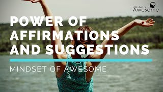 Power of Affirmations and Suggestions - Adapt the Mindset of the SUPER Wealthy | Mindset of Awesome