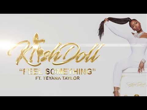 Kash Doll – Feel Something ft. Teyana Taylor