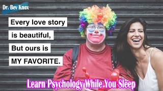 Learn Psychology While You Sleep -  Love & Attraction: How to Build an Amazing Relationship