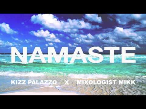 Kizz Palazzo x Mixologist Mikk - Namaste (Prod. by Jim P)
