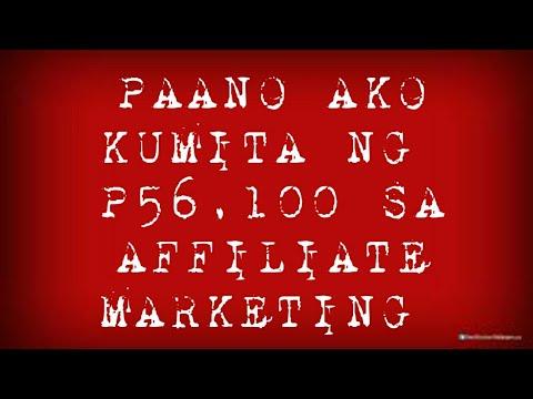 Paano Ako Kumita Ng P56,100 Sa Affiliate Marketing