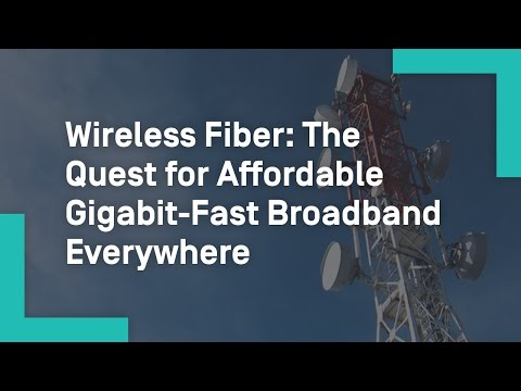 Wireless Fiber: The Quest for Affordable Gigabit-Fast Broadb