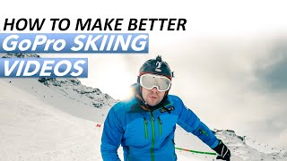 How to make better GoPro Skiing Videos - Hero 7 and Hero 8 Black - Tips and Tutorial