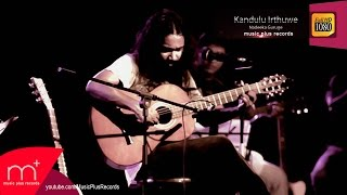 Kandulu Irthuwe - Nadeeka Guruge
