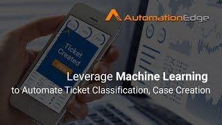 Using Machine Learning for Automatic Ticket Classification for Service Desk Tools| AutomationEdge