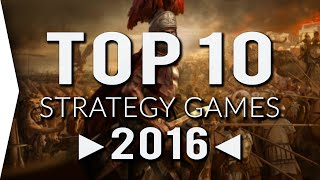 Top 10 ►STRATEGY◄ Games in 2016 | Must Play ✓