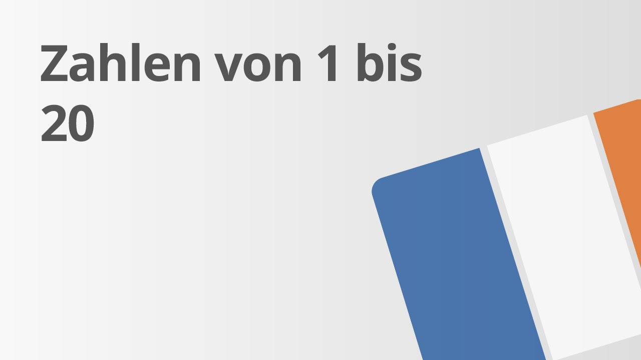 Übungsvideo: die Zahlen von 1 bis 20 | Französisch | Wortschatz und ...