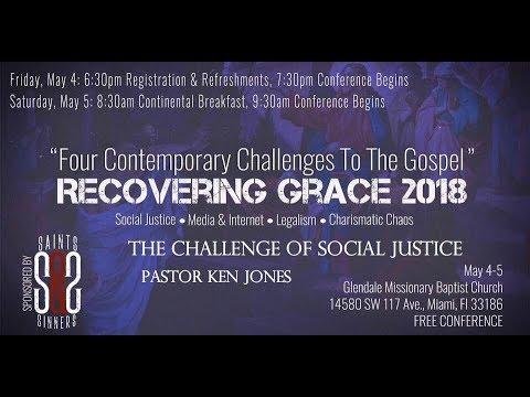 Recovering Grace Conference - The Challenge of Social Justice - Pastor Ken Jones