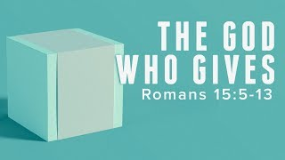 111019 - The God who Gives - Romans 15:5-13 - Pastor Art Dykstra