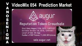 VideoMix 054 Augur Prediction Market Reputation Token Crowdsale P2P Wikipedia Bitcoin Humor