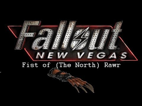 Fallout: New Vegas - Unique Weapons: Fist Of (The North) Rawr