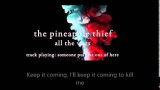 Pineapple Thief - Someone Pull Me Out (Acoustic Session)