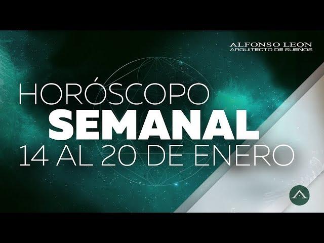 HOROSCOPO SEMANAL   14 AL 20 DE ENERO   ALFONSO LEÓN ARQUITECTO DE SUEÑOS