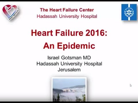 The Heart Failure Epidemic 2016: Scope Of The Problem | Dr. Israel Gotsman
